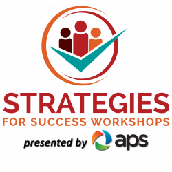 strategies-for-success-workshops-presented-by-aps